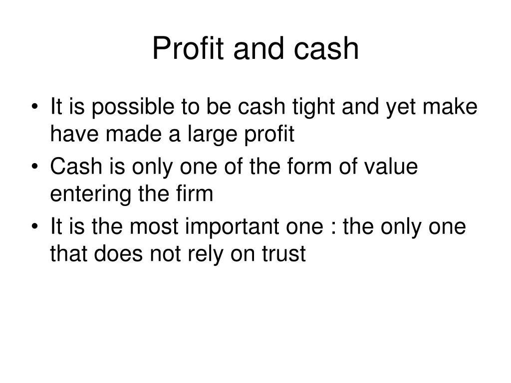 Profit and cash