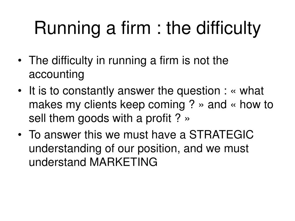 Running a firm : the difficulty