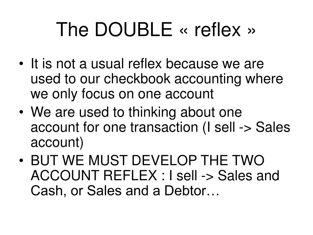 The DOUBLE « reflex »