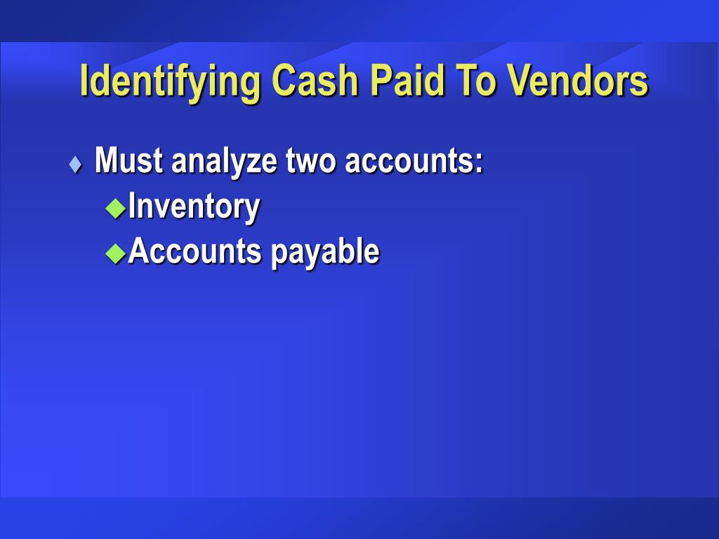 Identifying Cash Paid To Vendors