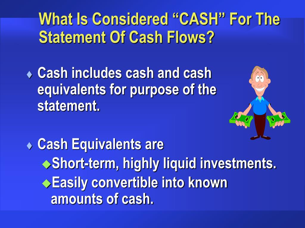 """What Is Considered """"CASH"""" For The Statement Of Cash Flows?"""