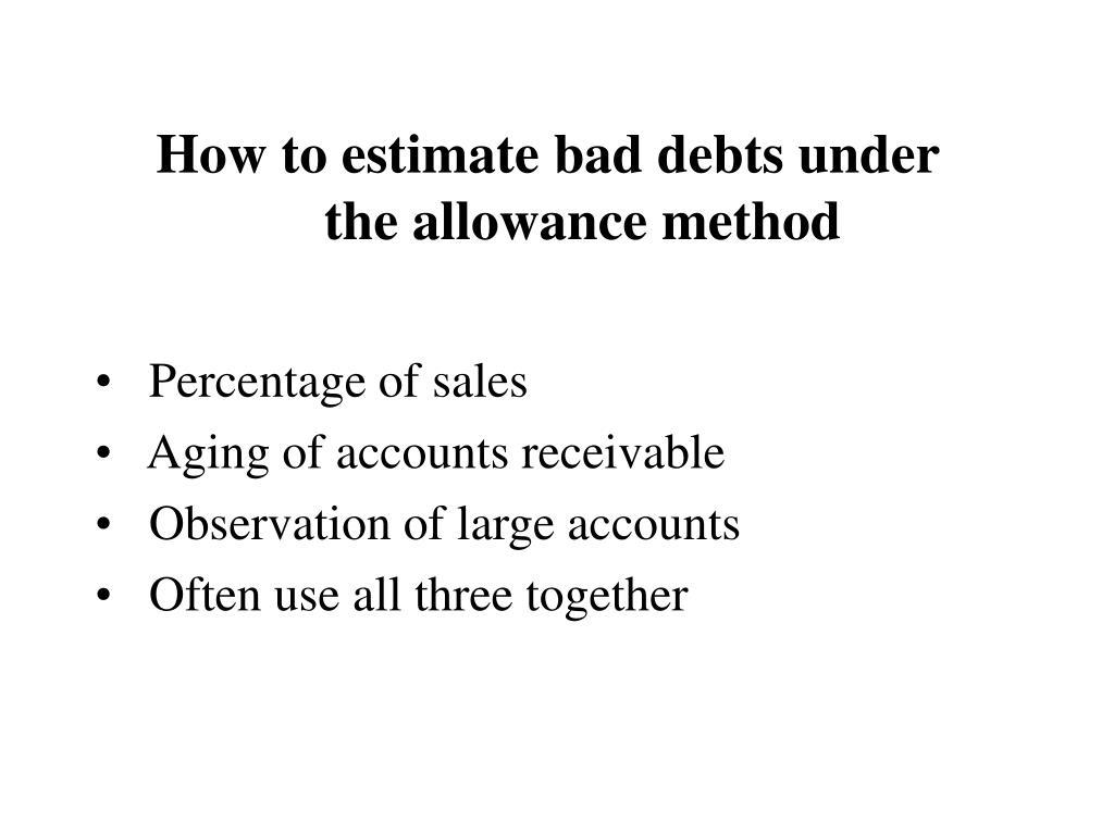 How to estimate bad debts under