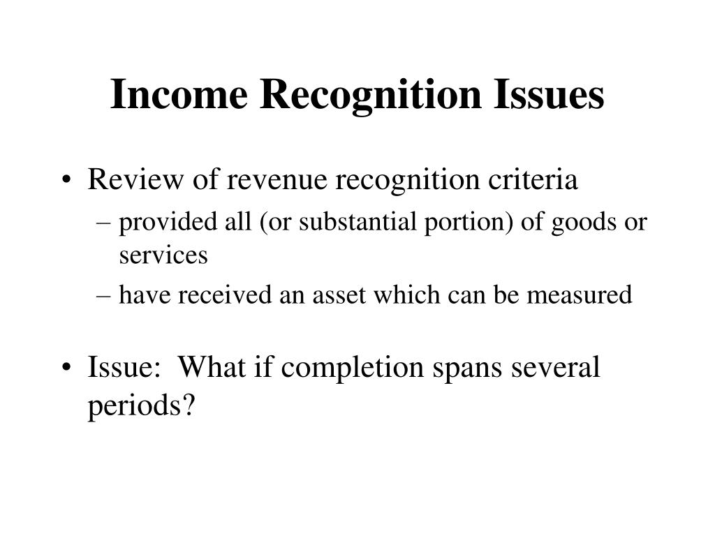 Income Recognition Issues