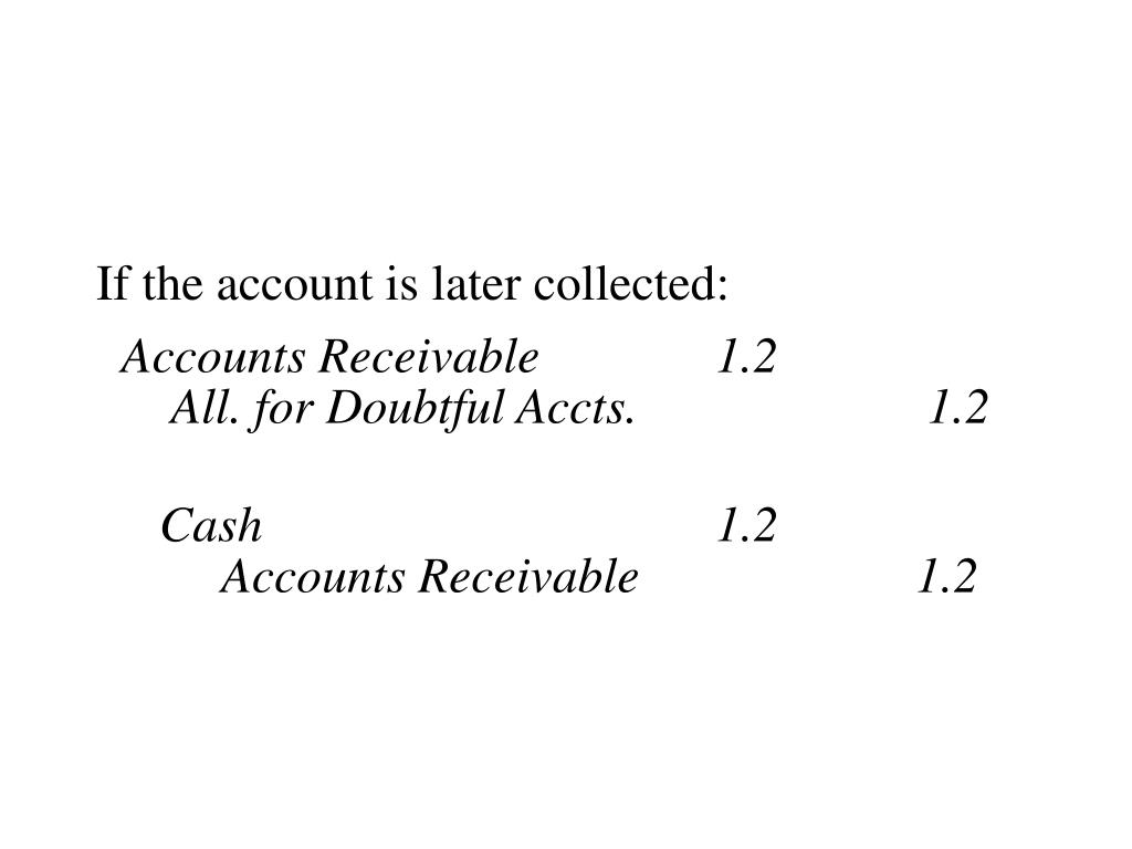 If the account is later collected:
