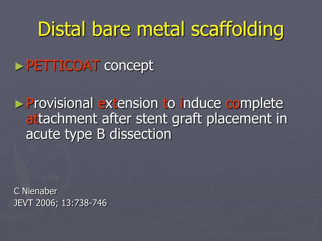 Distal bare metal scaffolding