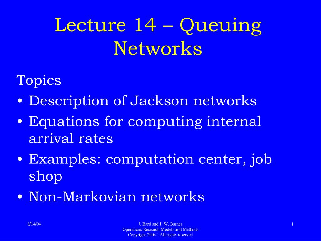 Lecture 14 – Queuing Networks