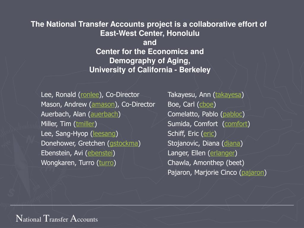 The National Transfer Accounts project is a collaborative effort of