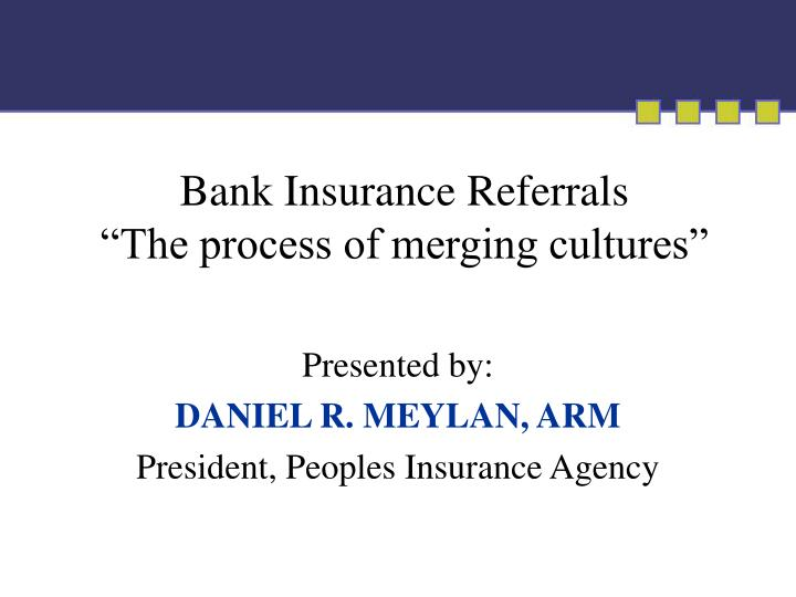 Bank insurance referrals the process of merging cultures
