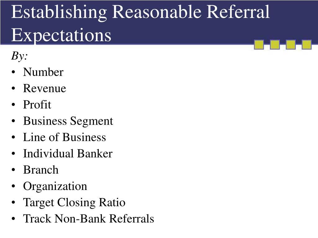 Establishing Reasonable Referral Expectations