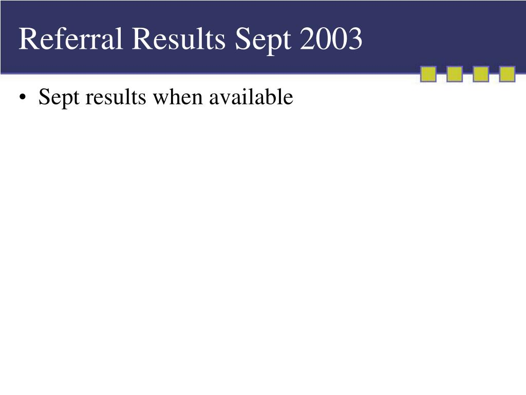 Referral Results Sept 2003
