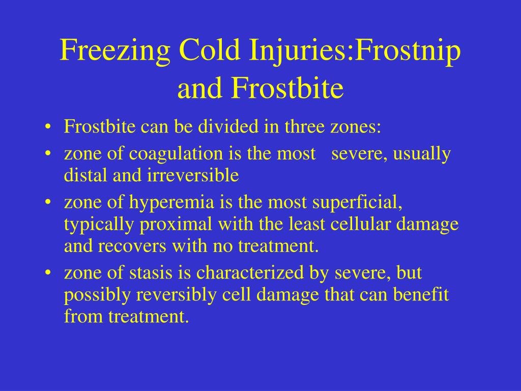 Freezing Cold Injuries:Frostnip and Frostbite