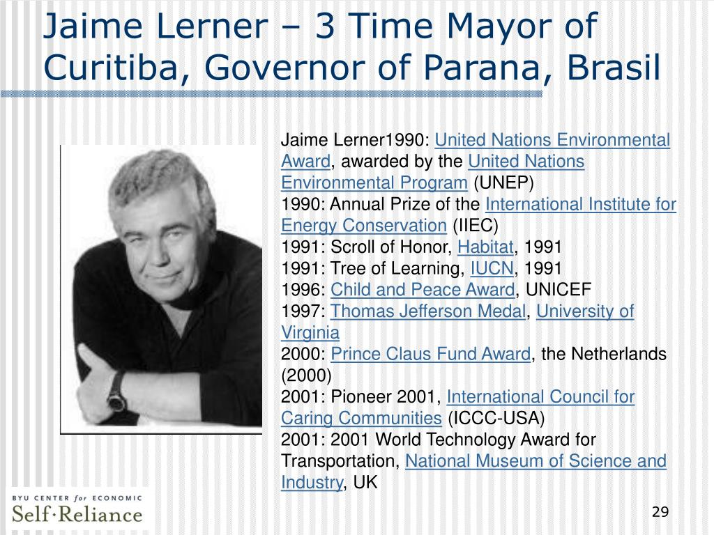 Jaime Lerner – 3 Time Mayor of Curitiba, Governor of Parana, Brasil
