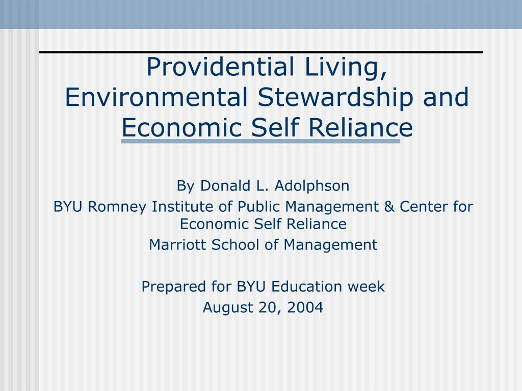 Providential Living, Environmental Stewardship and Economic Self Reliance