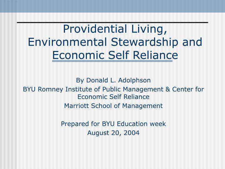Providential living environmental stewardship and economic self reliance