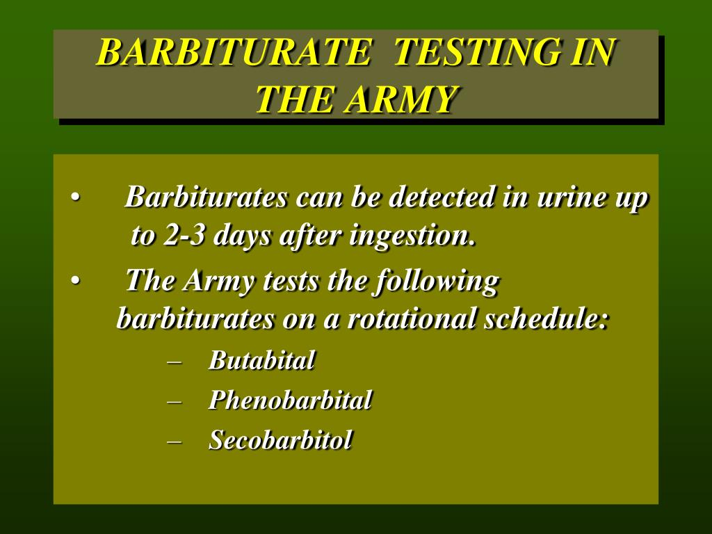 BARBITURATE  TESTING IN THE ARMY