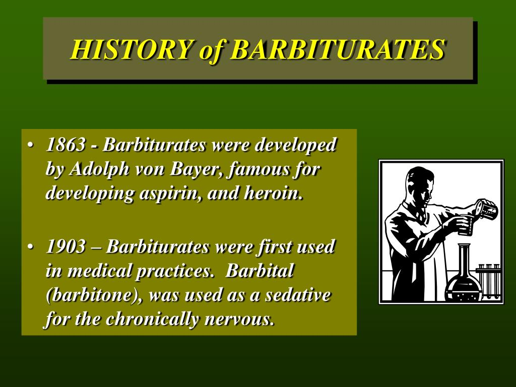HISTORY of BARBITURATES