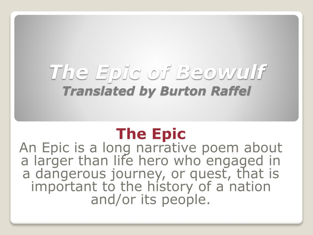 beowulf burton raffel Song of battle and kings beowulf is one of the earliest extant poems in a modern european language, composed  translated and with an introduction by burton raffel.