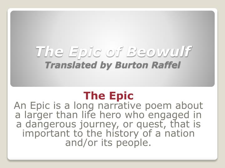 a reading report on beowulf as translated by burton raffel From beowulf translated by burton raffel the selection opens during an evening of celebration at herot, the banquet hall of the danish king hrothgar.