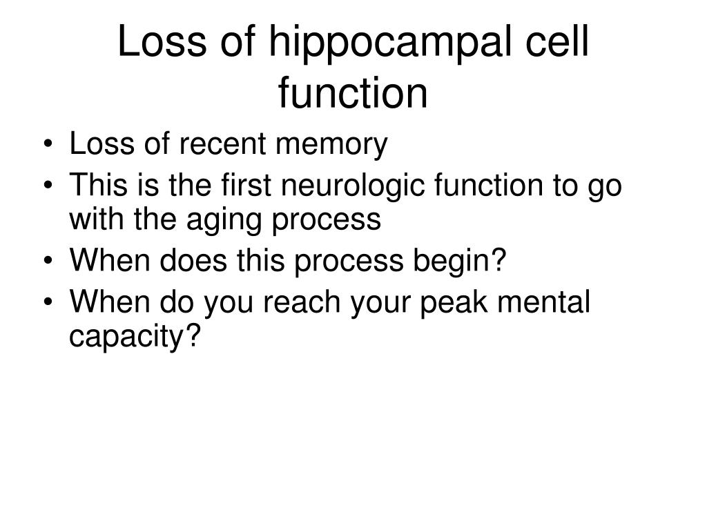 Loss of hippocampal cell function