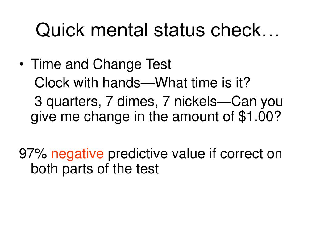 Quick mental status check…