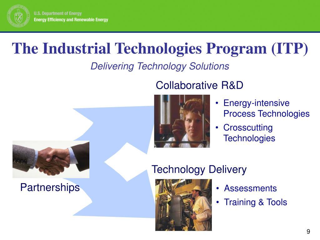 The Industrial Technologies Program (ITP)