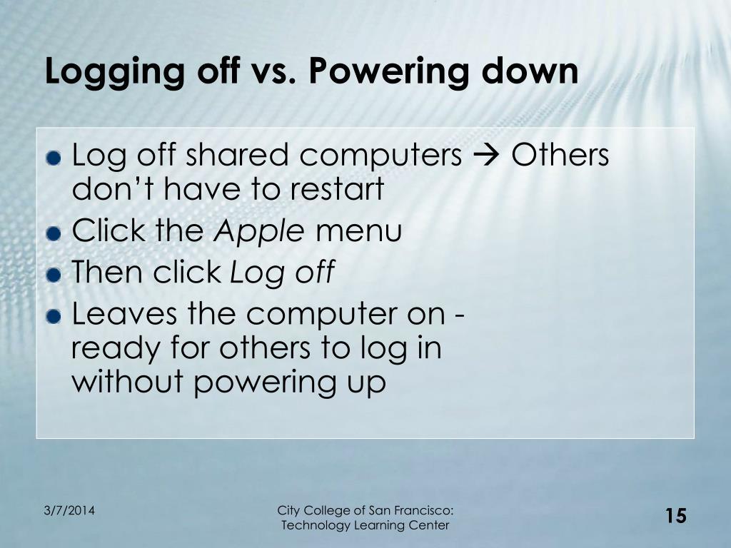 Logging off vs. Powering down