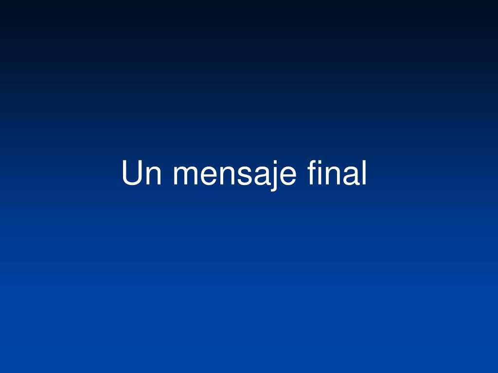 Un mensaje final