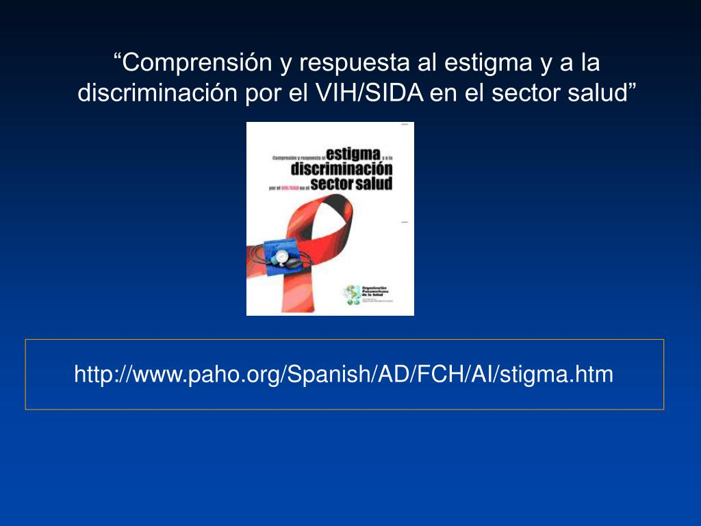 http://www.paho.org/Spanish/AD/FCH/AI/stigma.htm