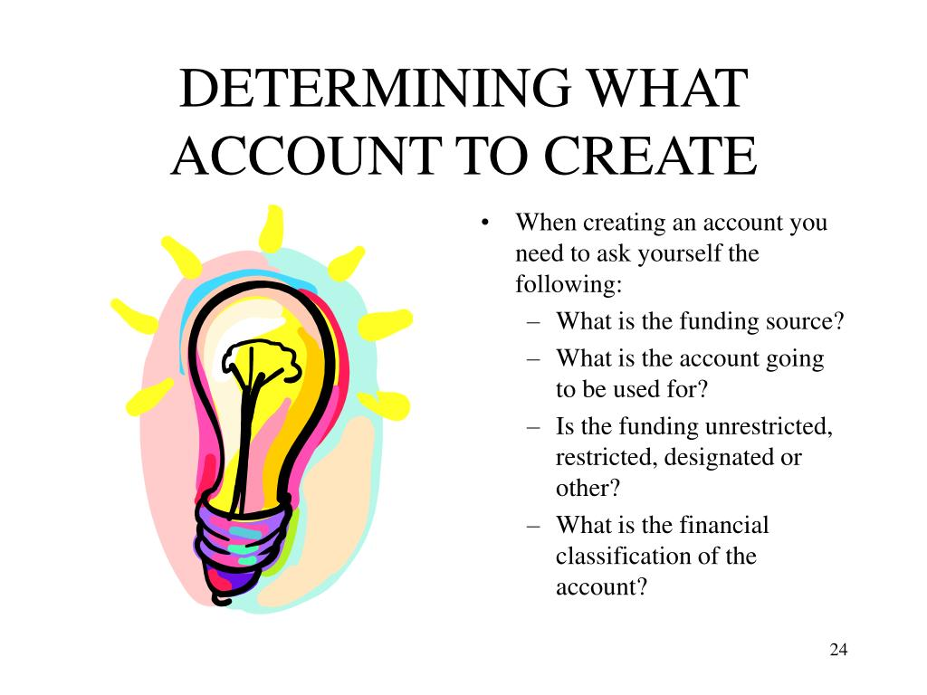 DETERMINING WHAT ACCOUNT TO CREATE