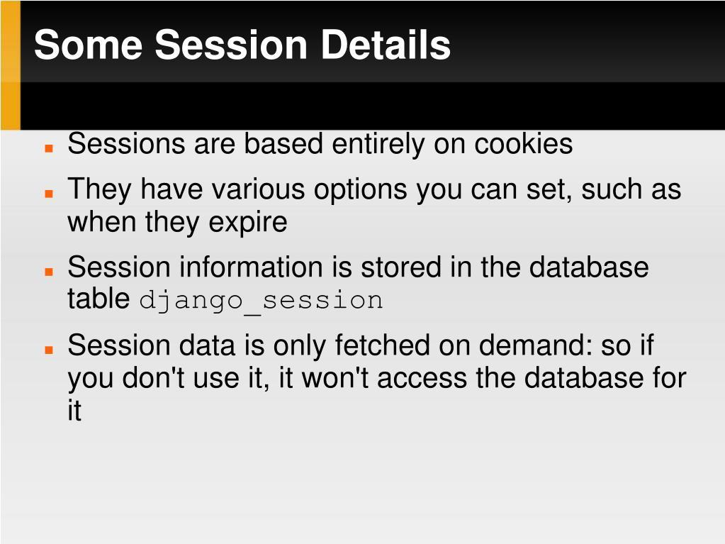 Some Session Details