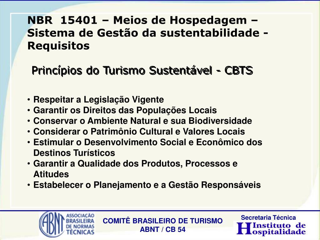 NBR  15401 – Meios de Hospedagem – Sistema de Gestão da sustentabilidade - Requisitos
