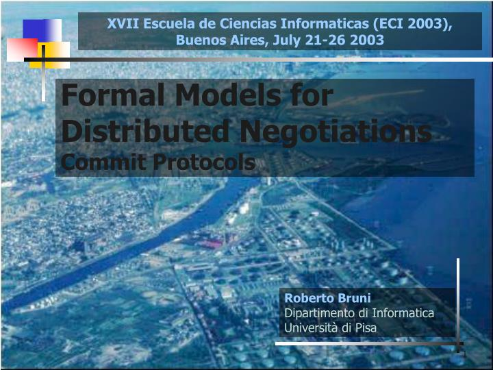 Formal models for distributed negotiations commit protocols