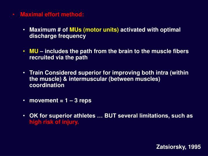 Maximal effort method: