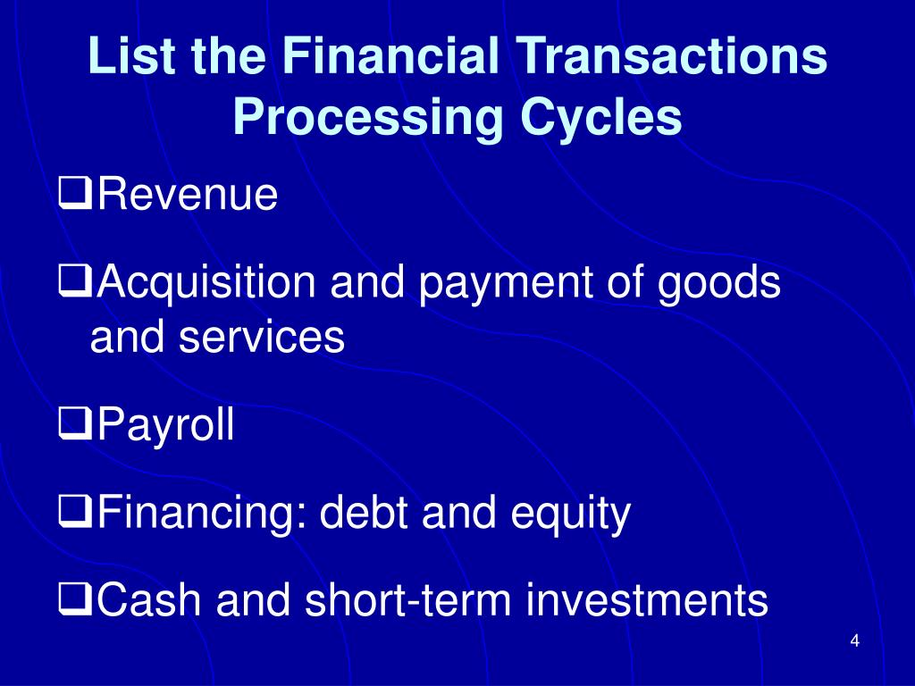 List the Financial Transactions Processing Cycles