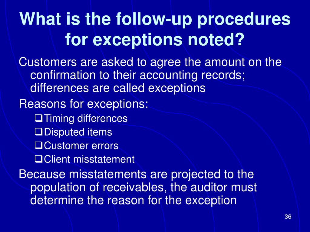 What is the follow-up procedures for exceptions noted?