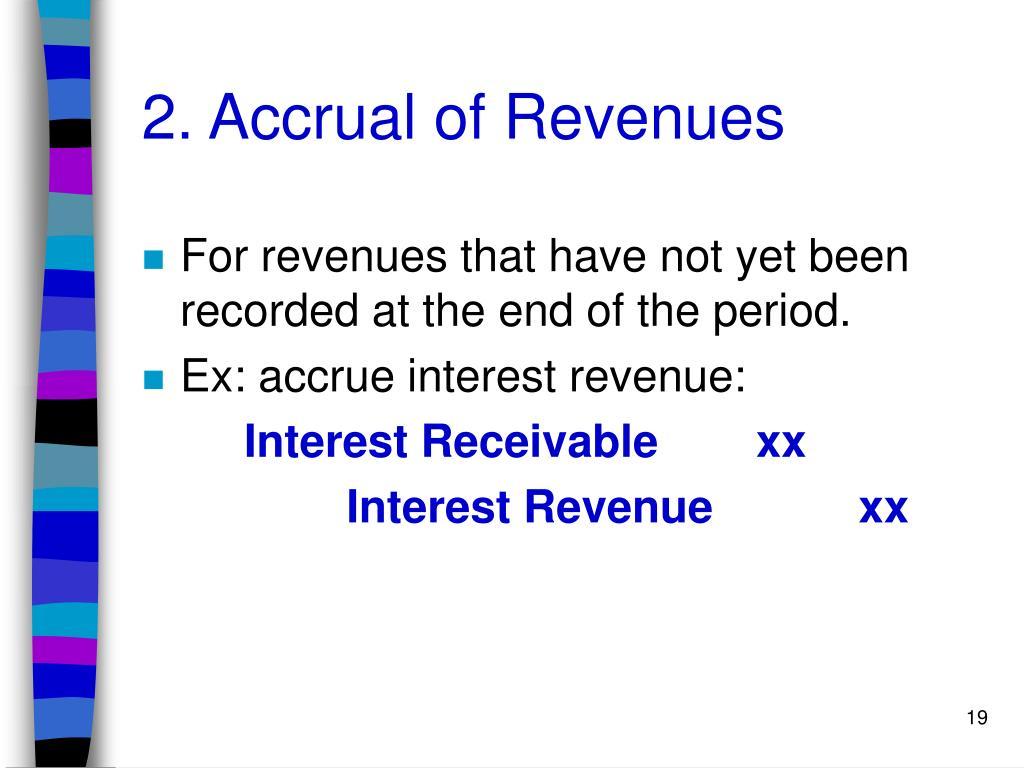2. Accrual of Revenues