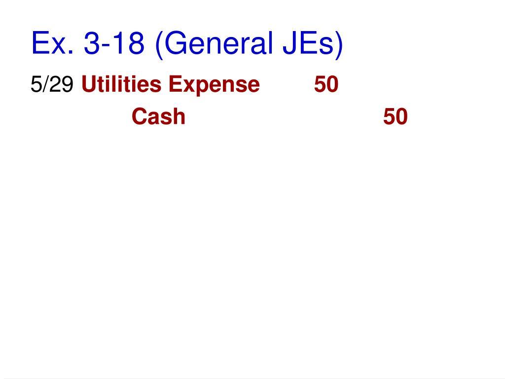 Ex. 3-18 (General JEs)