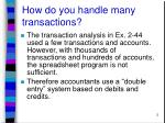 how do you handle many transactions