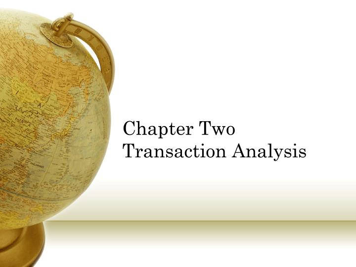 Chapter two transaction analysis