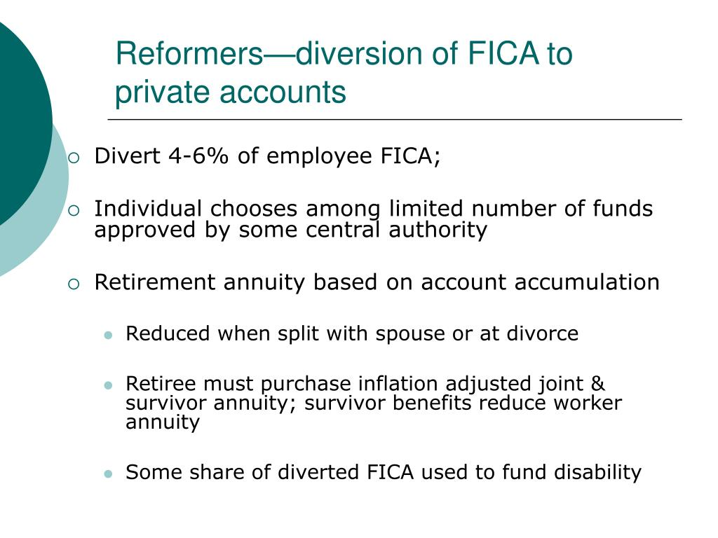 Reformers—diversion of FICA to private accounts