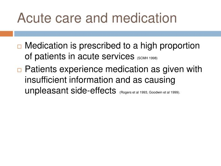 Acute care and medication