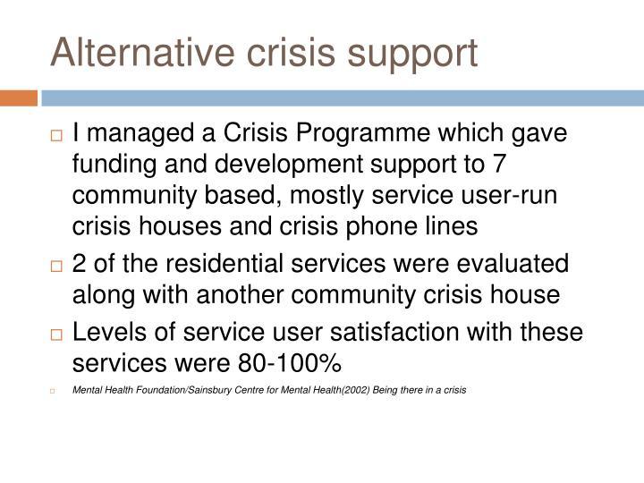 Alternative crisis support