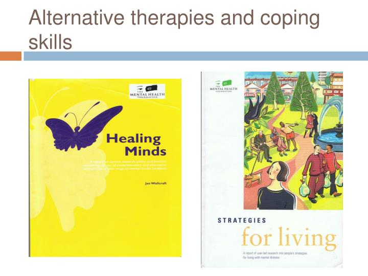 Alternative therapies and coping skills