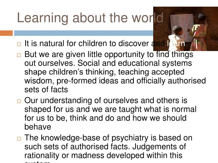 Learning about the world