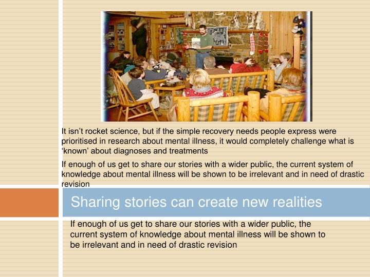 Sharing stories can create new realities