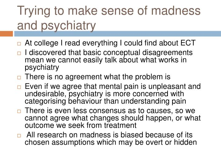 Trying to make sense of madness and psychiatry