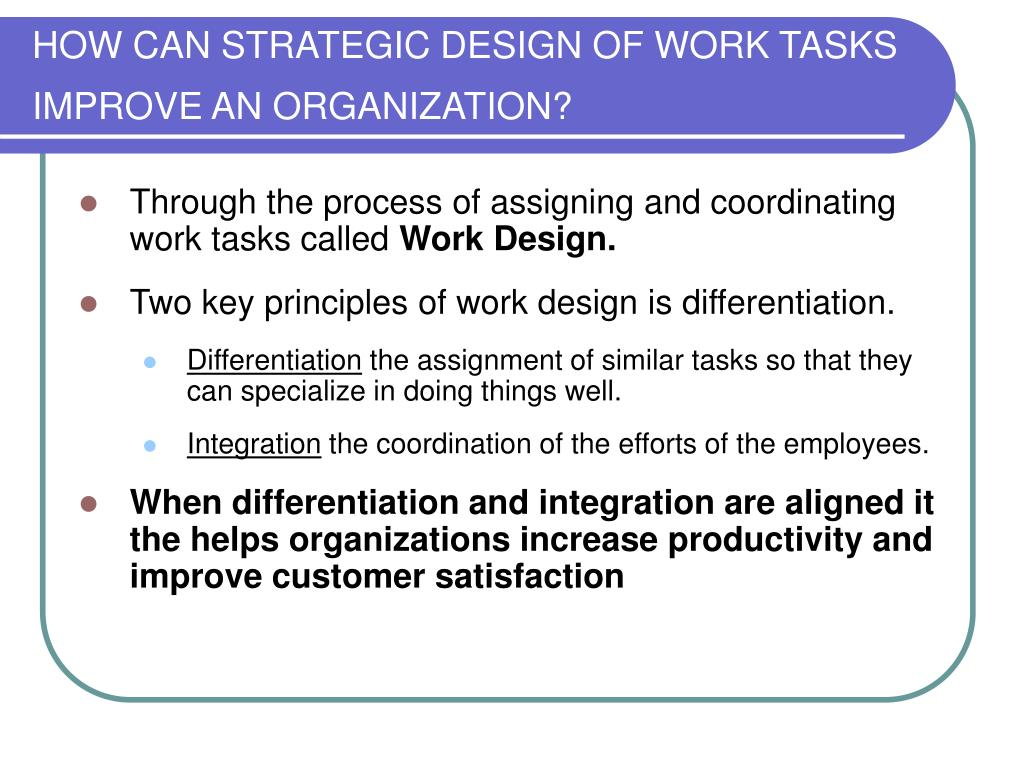 HOW CAN STRATEGIC DESIGN OF WORK TASKS IMPROVE AN ORGANIZATION?