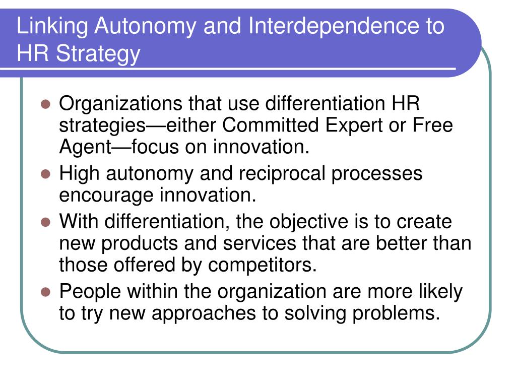 Linking Autonomy and Interdependence to HR Strategy