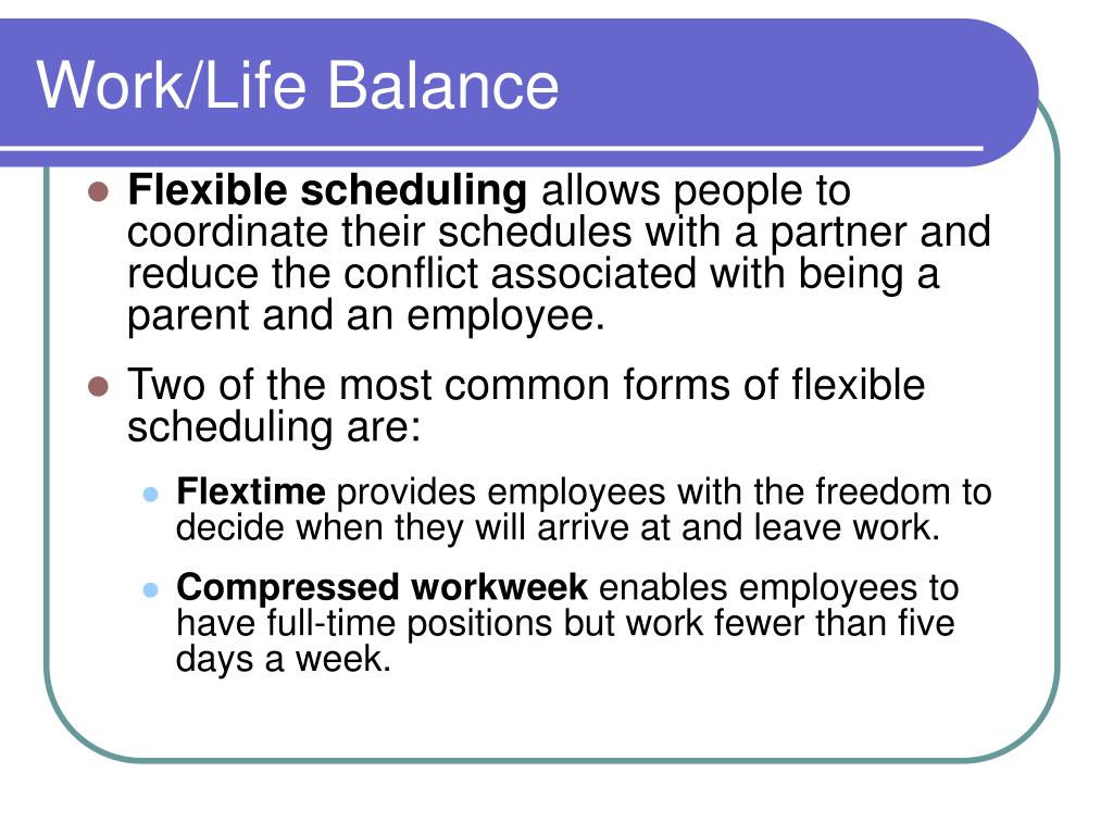 the importance of flexible and compressed work schedules Purpose the following study examines employee satisfaction with an employer-imposed compressed workweek substitute work schedules suggest worker fatigue.