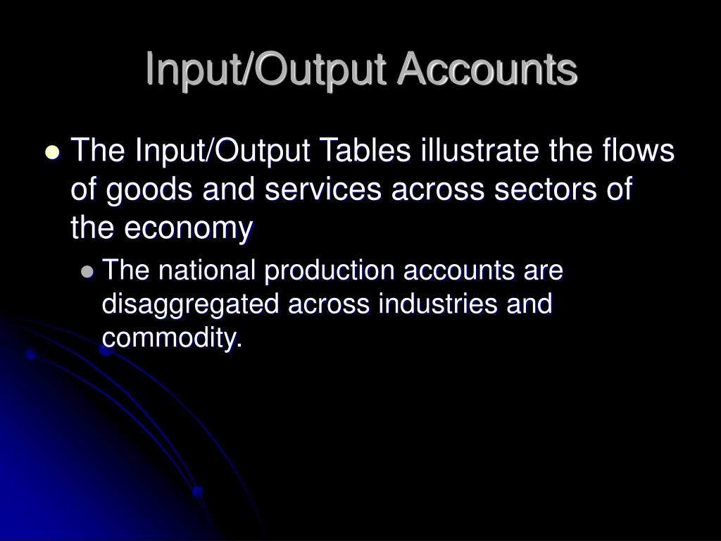 Input/Output Accounts
